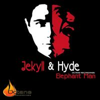 Jekyll & Hyde - Octane Recordings: Elephant Man