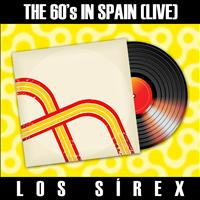 Los Sirex - The 60´s in Spain (Live) - Los Sirex