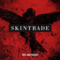 Skintrade - Past And Present (Explicit)