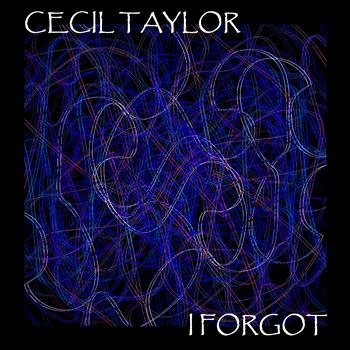Cecil Taylor - I Forgot