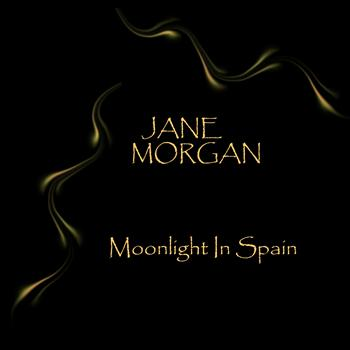 Jane Morgan - Moonlight In Spain