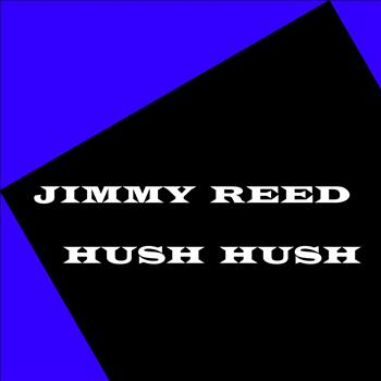 Jimmy Reed - Hush Hush