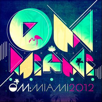 Various Artists - Om: Miami 2012
