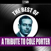 Cole Porter - The Best of: A Tribute to Cole Porter