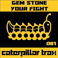Gem Stone - Your Fight