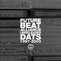 Future Beat Alliance - Unreleased DATs 1997-2000