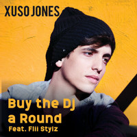 Xuso Jones - Buy The Dj A Round (Feat. Flii Stylz)