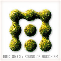 Eric Sneo - Sounds of Buddhism