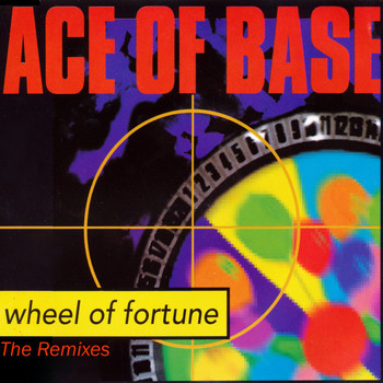 Ace of Base - Wheel of Fortune (The Remixes)