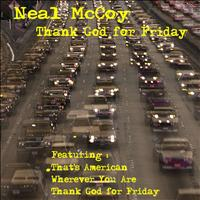 Neal McCoy - Thank God for Friday