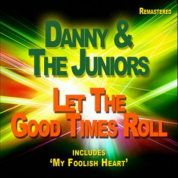 Danny And The Juniors - Let the Good Times Roll