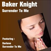 Baker Knight - Surrender to Me