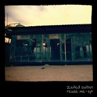 Zahed Sultan - Reuse Me - EP