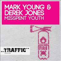 Mark Young & Derek Jones - Misspent Youth