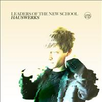 Hauswerks - Leaders Of The New School Presents Hauswerks