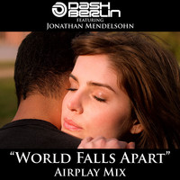 Dash Berlin feat. Jonathan Mendelsohn - World Falls Apart (Airplay Mix)
