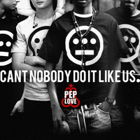 Pep Love - Can't Nobody Do It Like Us - Single (Explicit)