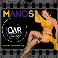 Manos - Be What You Wanna Be
