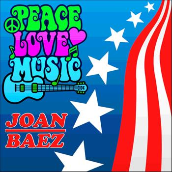 Joan Baez - Peace, Love, Music