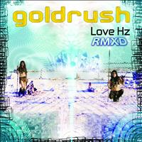 Goldrush - Love Hz