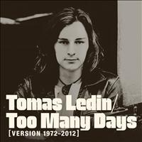 Tomas Ledin - Too Many Days (Version 1972 - 2012)
