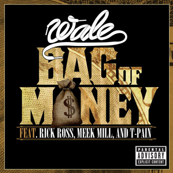 Wale - Bag Of Money (feat. Rick Ross, Meek Mill & T-Pain) (Explicit)