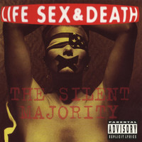Life Sex & Death - The Silent Majority (Explicit)