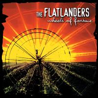 The Flatlanders - Wheels of Fortune