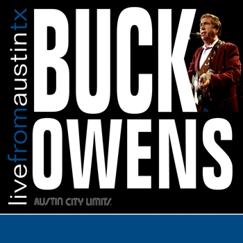 Buck Owens - Live From Austin TX
