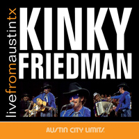 Kinky Friedman - Live From Austin TX