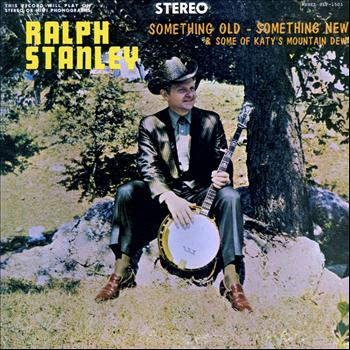 Ralph Stanley - Something Old, Something New
