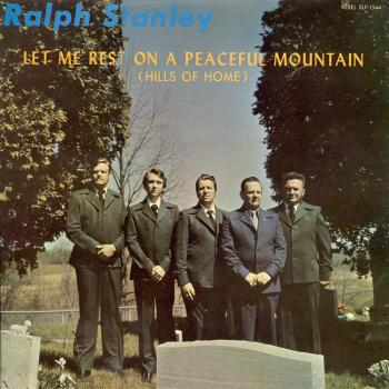 Ralph Stanley - Let Me Rest On A Peaceful Mountain