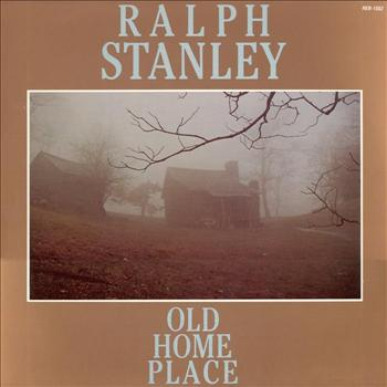 Ralph Stanley - Old Home Place