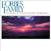 Forbes Family - Gleams Of That Golden Morning