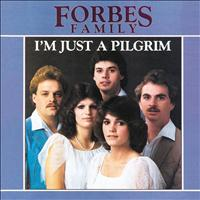 Forbes Family - I'm Just A Pilgrim