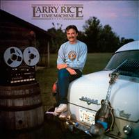 Larry Rice - Time Machine