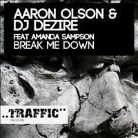 Aaron Olson & DJ Dezire Feat Amanda Sampson - Break Me Down