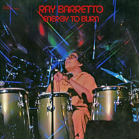 Ray Barretto - Energy To Burn