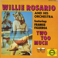 Willie Rosario - Two Too Much!
