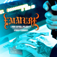 Emmure - I Am Onslaught / Protoman