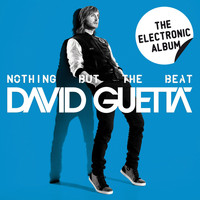 David Guetta - Nothing but the Beat - The Electronic Album