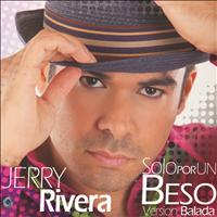 Jerry Rivera - Solo Por Un Beso (Version Balada)