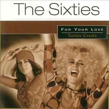 Various Artists - The Sixties: For Your Love (Sixties Greats)