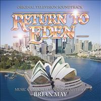 Brian May - Return To Eden - Original Television Soundtrack