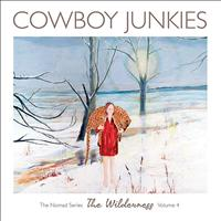Cowboy Junkies - The Wilderness - The Nomad Series, Volume 4