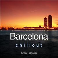 Oscar Salguero - Barcelona Chill Out