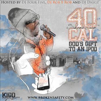 40 Cal - God's Gift To An iPod (Explicit)