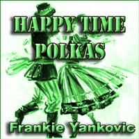 Frankie Yankovic - Happy Time Polkas