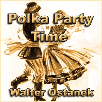 Walter Ostanek - Polka Party Time
