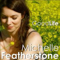 Michelle Featherstone - Good Life